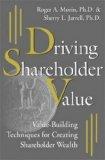 Book Cover Driving Shareholder Value: Value-Building Techniques for Creating Shareholder Wealth