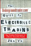 Book Cover The Undergroundtrader.com Guide to Electronic Trading: Day Trading Techniques of a Master Guerrilla Trader