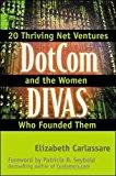 Book Cover DotCom Divas: E-Business Insights From The Visionary Women Founders of 20 Net Ventures