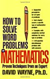 Book Cover How to Solve Word Problems in Mathematics: Proven Techniques from an Expert (How to Solve Word Problems Series)