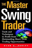 Book Cover The Master Swing Trader: Tools and Techniques to Profit from Outstanding Short-Term Trading Opportunities