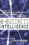 Book Cover e-Business Intelligence: Turning Information into Knowledge into Profit