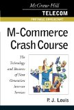 Book Cover M-Commerce Crash Course: The Technology and Business of Next Generation Internet Services