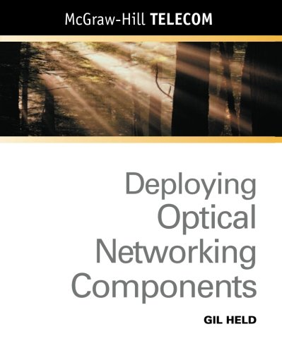 Book Cover Deploying Optical Networking Components (McGraw-Hill Telecom)