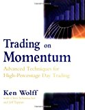 Book Cover Trading on Momentum: Advanced Techniques for High Percentage Day Trading