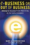 Book Cover ebusiness or Out of Business: Oracle's Roadmap for Profiting in the New Economy
