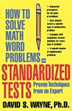 Book Cover How to Solve Math Word Problems on Standardized Tests: Proven Techniques from an Expert (How to Solve Word Problems Series)