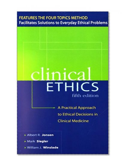 Book Cover CLINICAL ETHICS: A Practical Approach to Ethical Decisions in Clinical Medicine