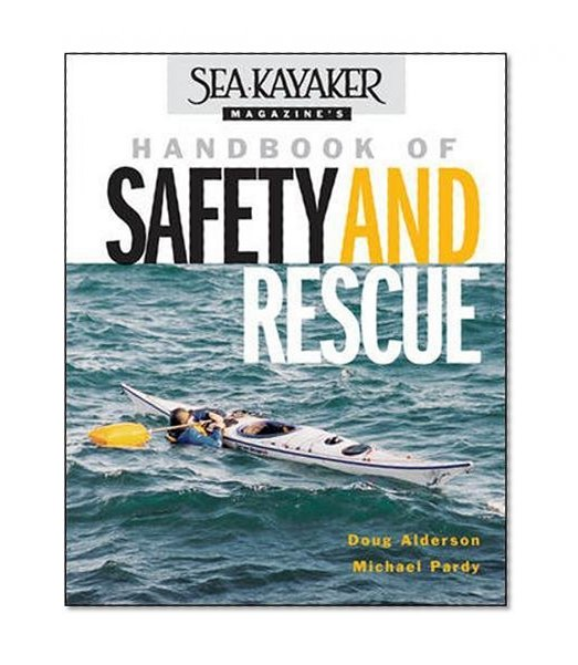 Book Cover Sea Kayaker Magazine's Handbook of Safety and Rescue