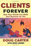 Book Cover Clients Forever: How Your Clients Can Build Your Business for You