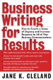 Book Cover Business Writing for Results : How to Create a Sense of Urgency and Increase Response to All of Your Business Communications