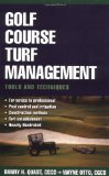 Book Cover Golf Course Turf Management: Tools and Techniques