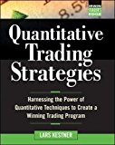 Book Cover Quantitative Trading Strategies: Harnessing the Power of Quantitative Techniques to Create a Winning Trading Program (McGraw-Hill Traderâ(TM)s Edge Series)