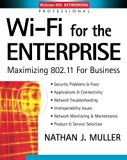 Book Cover Wi-Fi for the Enterprise : Maximizing 802.11 For Business
