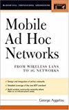 Book Cover Mobile Ad Hoc Networks: From Wireless LANs to 4G Networks