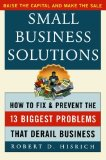 Book Cover Small Business Solutions : How to Fix and Prevent the 13 Biggest Problems That Derail Business