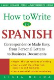 Book Cover How to Write in Spanish : Correspondence Made Easy, From Personal Letters to Business Documents