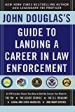 Book Cover John Douglas's Guide to Landing a Career in Law Enforcement