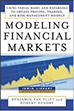 Book Cover Modeling Financial Markets : Using Visual Basic.NET and Databases to Create Pricing, Trading, and Risk Management Models