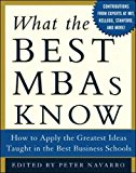 Book Cover What the Best MBAs Know: How to Apply the Greatest Ideas Taught in the Best Business Schools