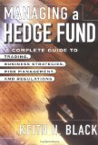 Book Cover Managing a Hedge Fund: A Complete Guide to Trading, Business Strategies, Risk Management, and Regulations
