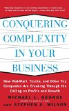 Book Cover Conquering Complexity in Your Business: How Wal-Mart, Toyota, and Other Top Companies Are Breaking Through the Ceiling on Profits and Growth