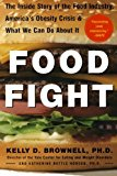 Book Cover Food Fight: The Inside Story of The Food Industry, America's Obesity Crisis, and What We Can Do About It