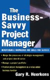Book Cover The Business Savvy Project Manager: Indispensable Knowledge and Skills for Success