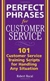 Book Cover Perfect Phrases for Customer Service: Hundreds of Tools, Techniques, and Scripts for Handling Any Situation (Perfect Phrases Series)