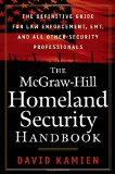 Book Cover The McGraw-Hill Homeland Security Handbook: The Definitive Guide for Law Enforcement, EMT, and all other Security Professionals