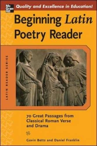 Book Cover Beginning Latin Poetry Reader: 70 Selections from the Great Periods of Roman Verse and Drama (Latin Readers (McGraw-Hill))