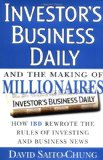 Book Cover Investor's Business Daily and the Making of Millionaires: How IBD Rewrote the Rules of Investing and Business News