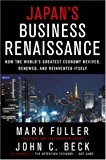 Book Cover Japan's Business Renaissance: How the World's Greatest Economy Revived, Renewed, and Reinvented Itself