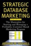 Book Cover Strategic Database Marketing: The Masterplan for Starting and Managing a Profitable, Customer-Based Marketing Program