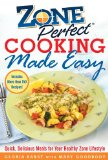 Book Cover ZonePerfect Cooking Made Easy: Quick, Delicious Meals for Your Healthy Zone Lifestyle
