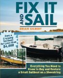 Book Cover Fix It and Sail: Everything You Need to Know to Buy and Restore a Small Sailboat on a Shoestring