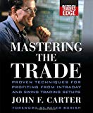 Book Cover Mastering the Trade: Proven Techniques for Profiting from Intraday and Swing Trading Setups (McGraw-Hill Trader's Edge Series)