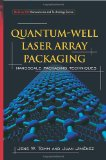 Book Cover Quantum-Well Laser Array Packaging: Nanoscale Pckaging Techniques (Mcgraw-Hill Nanoscience and Technology Series)