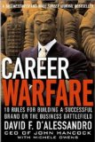 Book Cover Career Warfare: 10 Rules for Building Your Successful Brand on the Business Battlefield