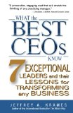 Book Cover What the Best CEOs Know: 7 Exceptional Leaders and Their Lessons for Transforming Any Business