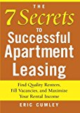 Book Cover The 7 Secrets to Successful Apartment Leasing: Find Quality Renters, Fill Vacancies, and Maximize Your Rental Income