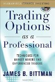 Book Cover Trading Options as a Professional: Techniques for Market Makers and Experienced Traders