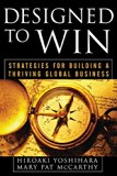 Book Cover Designed to Win: Strategies for Building a Thriving Global Business