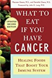 Book Cover What to Eat if You Have Cancer (revised): Healing Foods that Boost Your Immune System