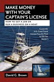 Book Cover Make Money With Your Captain's License: How to Get a Job or Run a Business on a Boat