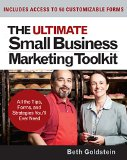 Book Cover The Ultimate Small Business Marketing Toolkit: All the Tips, Forms, and Strategies You'll Ever Need!