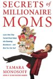Book Cover Secrets of Millionaire Moms: Learn How They Turned Great Ideas Into Booming Businesses