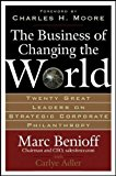 Book Cover The Business of Changing the World: Twenty Great Leaders on Strategic Corporate Philanthropy