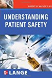 Book Cover Understanding Patient Safety (LANGE Clinical Medicine)