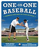 Book Cover One on One Baseball: The Fundamentals of the Game and How to Keep It Simple for Easy Instruction (NTC Sports/Fitness)
